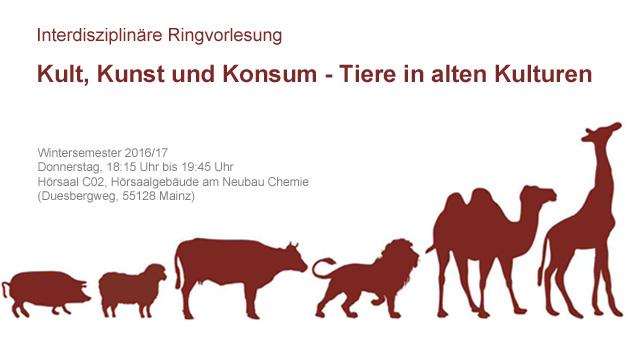 Ringvorlesung: Kult, Kunst und Konsum - Tiere in alten Kulturen.